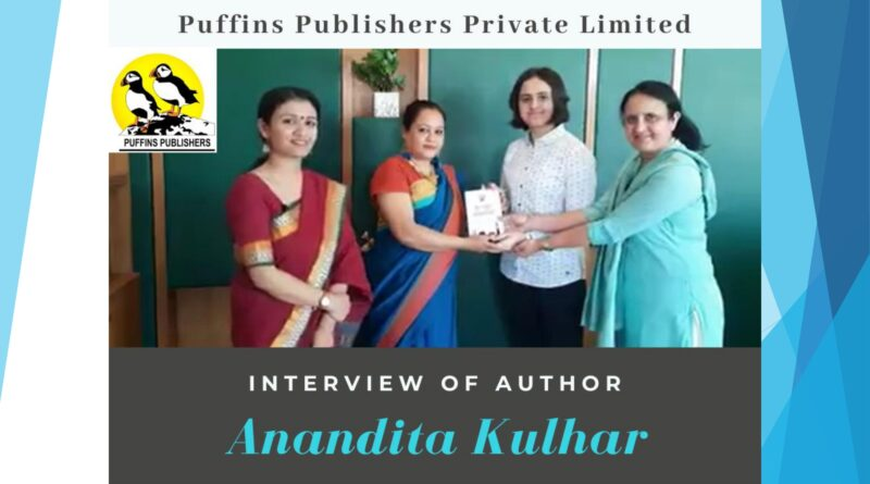 Interview Of Author ANANDITA KULHAR