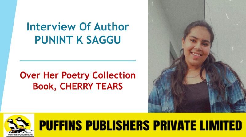 Interview Of Author PUNINT K SAGGU