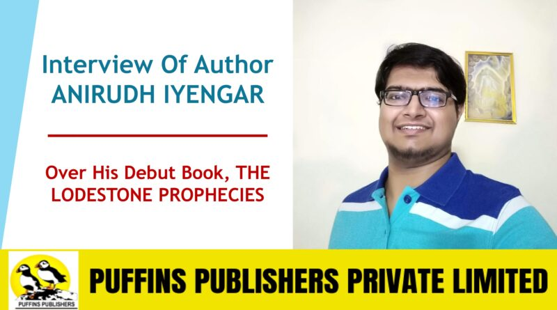 Interview of Author ANIRUDH IYENGAR