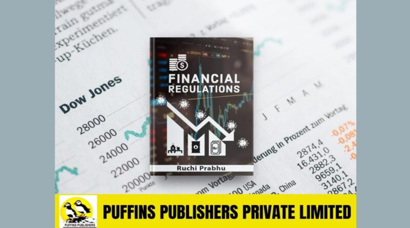 Financial Regulations – A Must Read by Author RUCHI PRABHU
